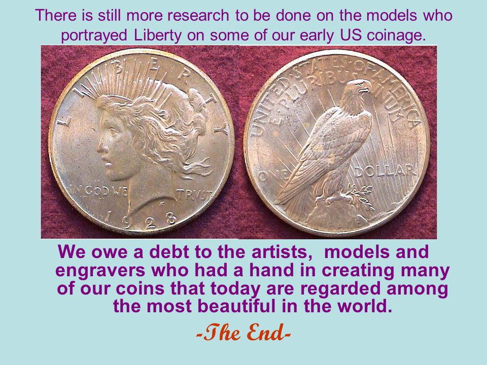 There is still more research to be done on the models who portrayed Liberty on some of our early US coinage.