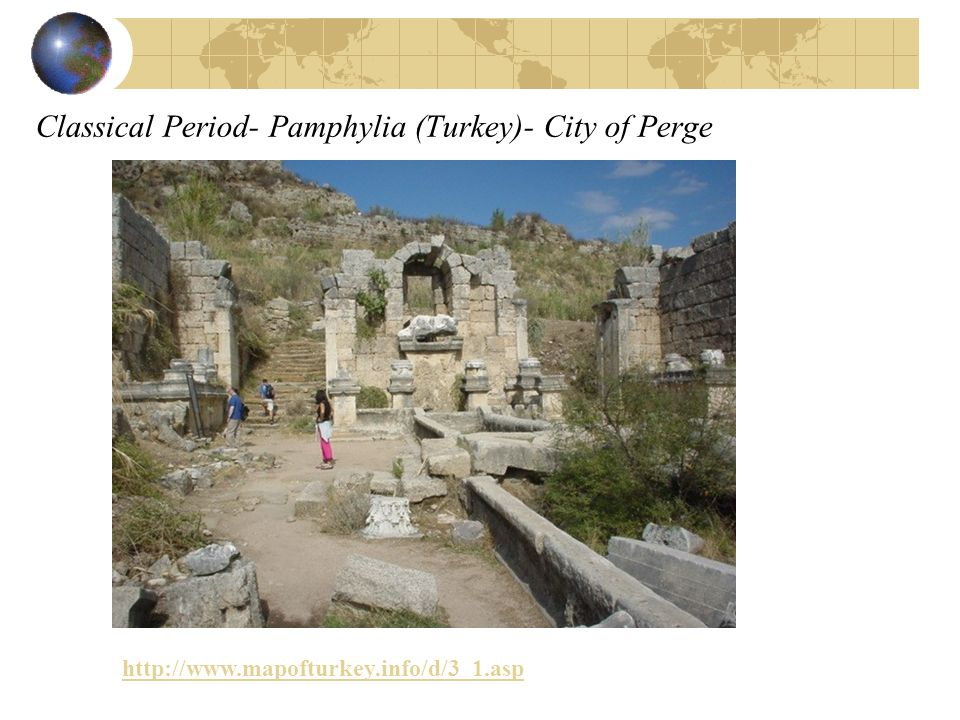 Classical Period- Pamphylia (Turkey)- City of Perge http://www.mapofturkey.info/d/3_1.asp