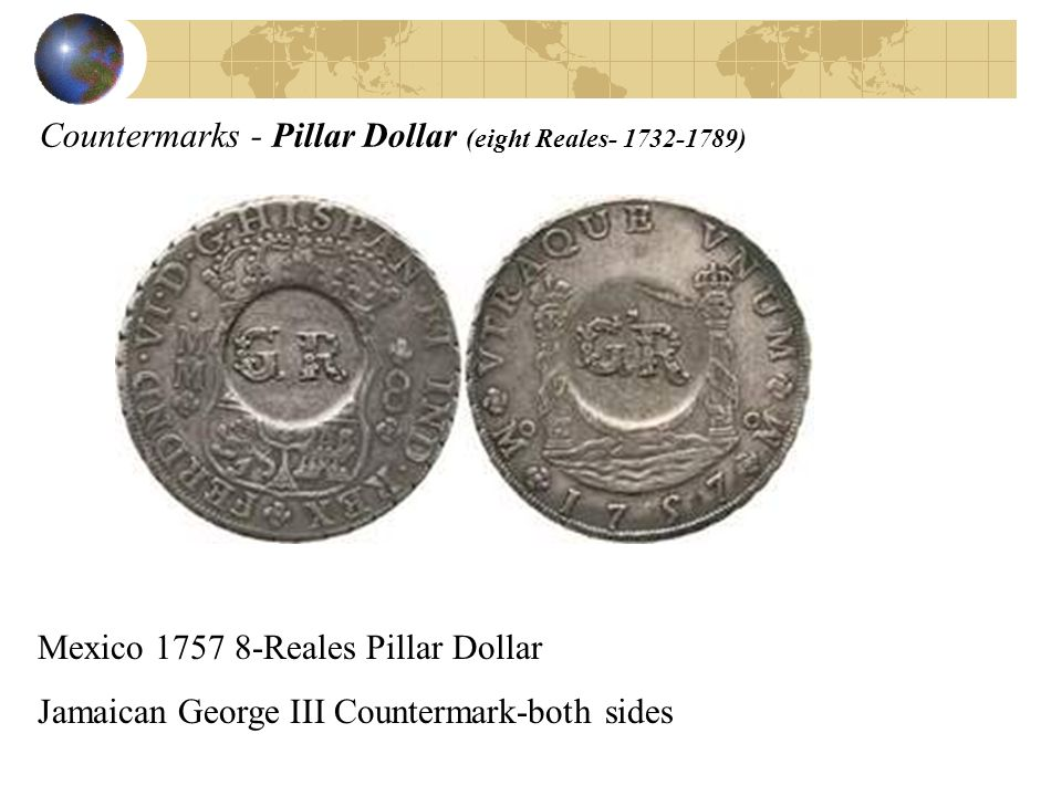 Countermarks - Pillar Dollar (eight Reales- 1732-1789) Mexico 1757 8-Reales Pillar Dollar Jamaican George III Countermark-both sides