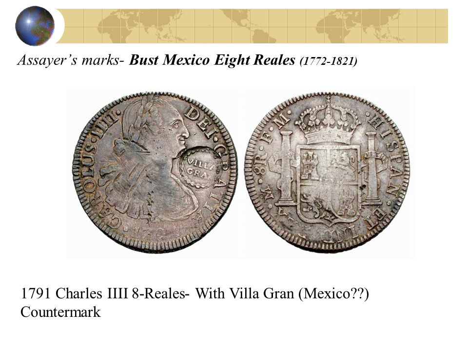 Assayers marks- Bust Mexico Eight Reales (1772-1821) 1791 Charles IIII 8-Reales- With Villa Gran (Mexico??) Countermark