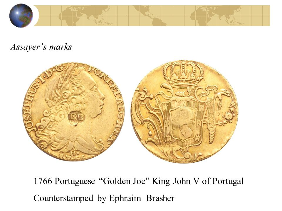 Assayers marks 1766 Portuguese Golden Joe King John V of Portugal Counterstamped by Ephraim Brasher