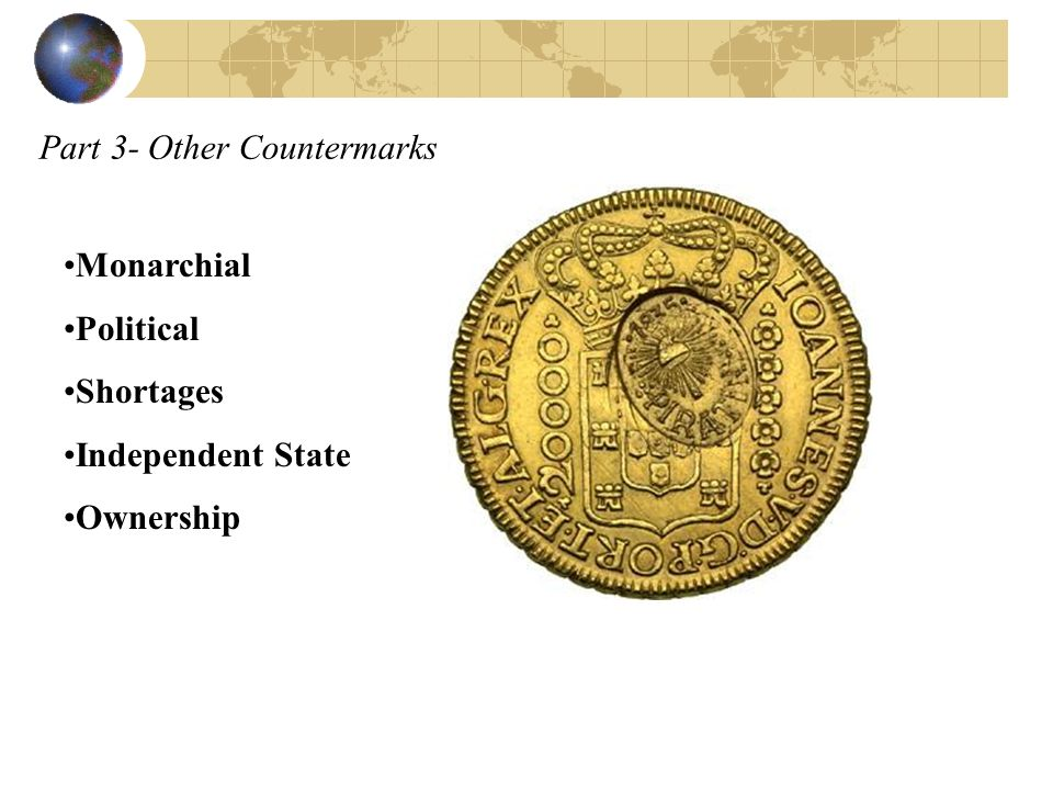 Part 3- Other Countermarks Monarchial Political Shortages Independent State Ownership