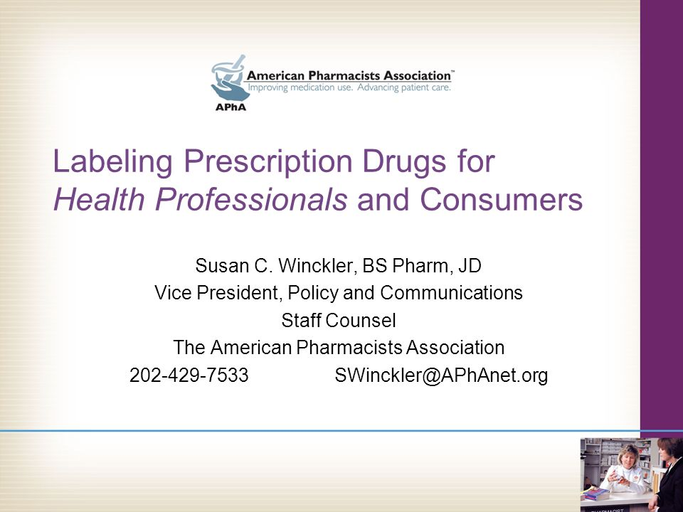 Labeling Prescription Drugs for Health Professionals and Consumers Susan C.