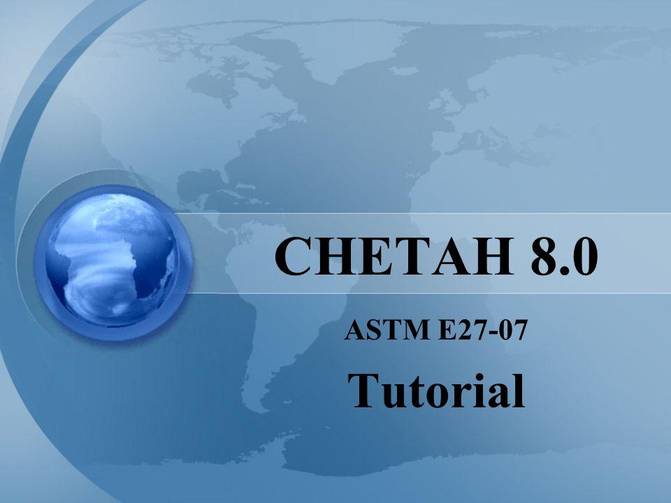 CHETAH 8.0 ASTM E27-07 Tutorial