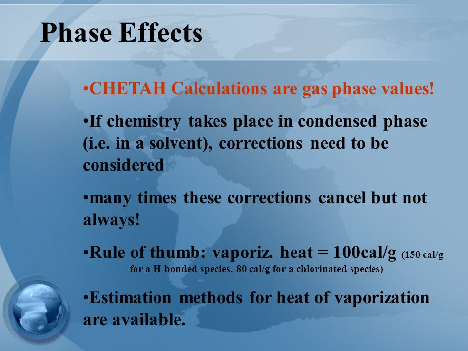 Phase Effects CHETAH Calculations are gas phase values.
