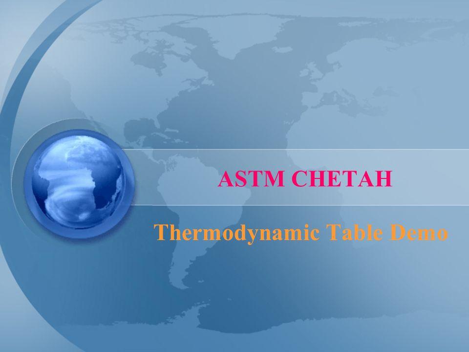 ASTM CHETAH Thermodynamic Table Demo