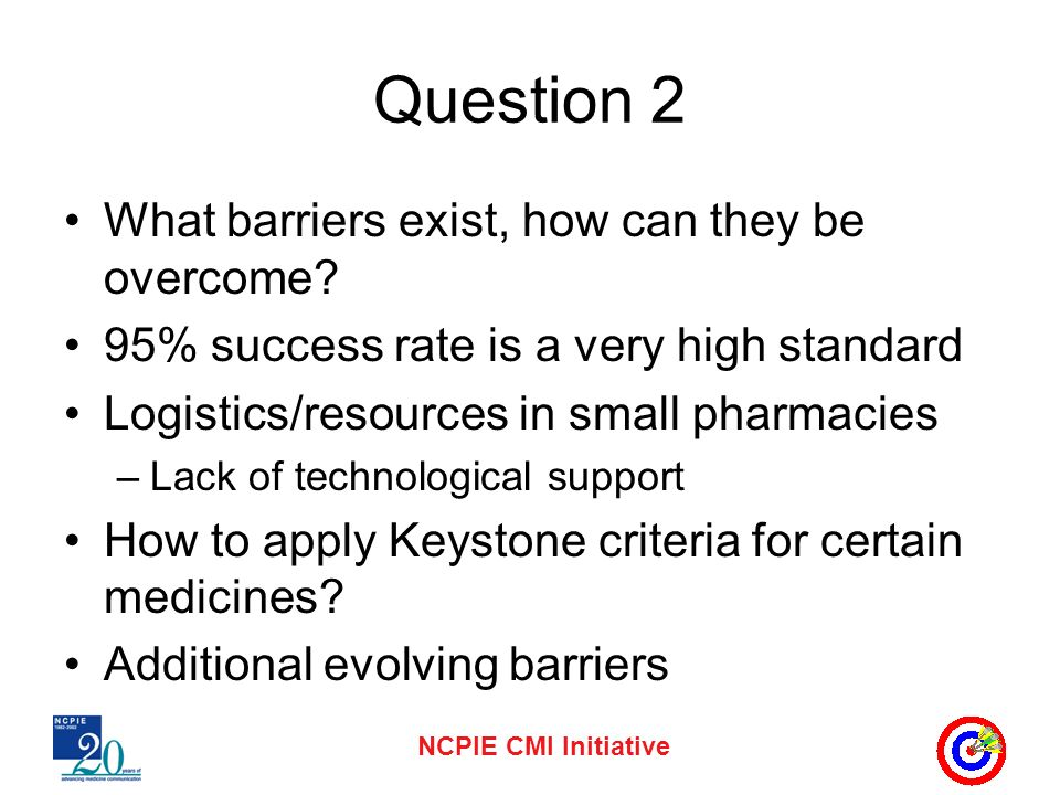 NCPIE CMI Initiative Question 2 What barriers exist, how can they be overcome.