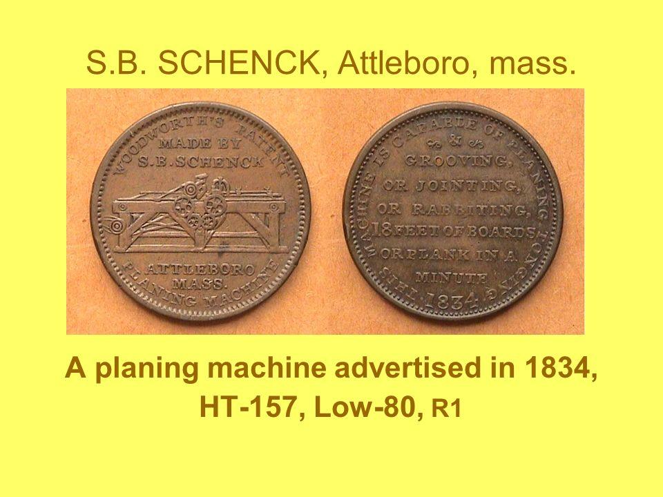 S.B. SCHENCK, Attleboro, mass. A planing machine advertised in 1834, HT-157, Low-80, R1