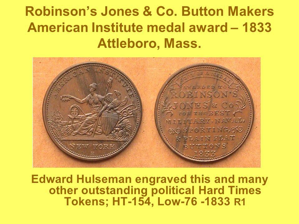 Reorganized in 1836 as R & W.Robinson, they had Hulseman strike this token.