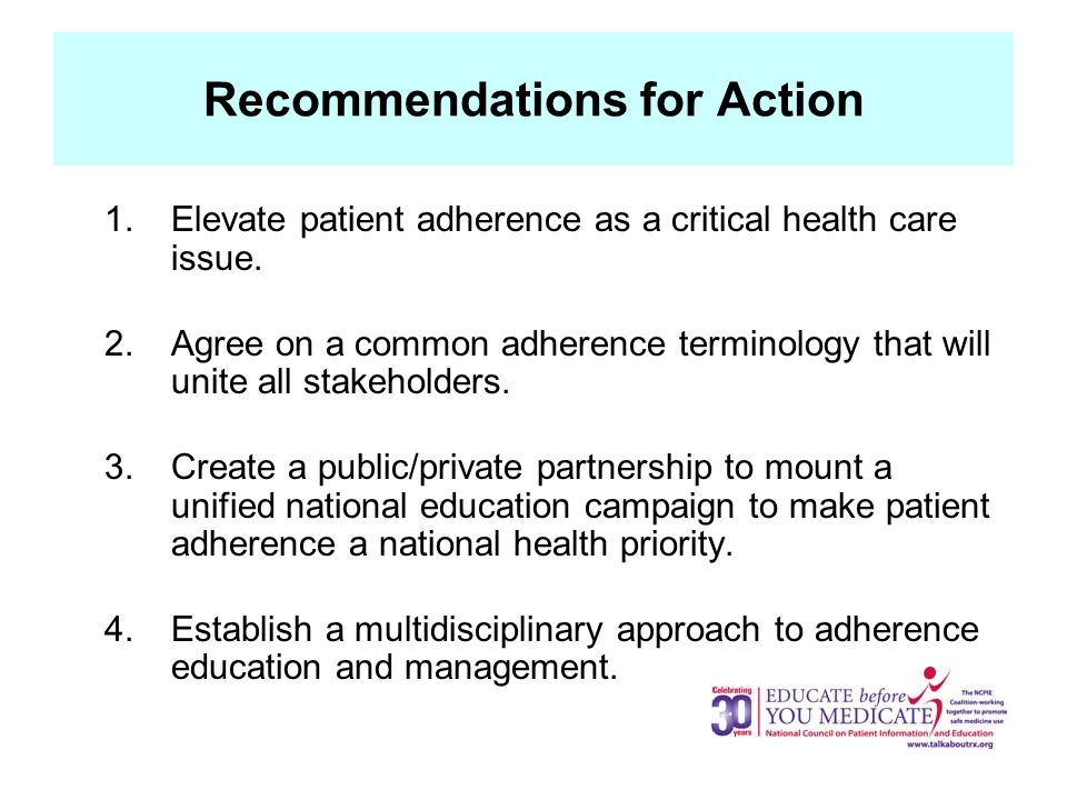 Recommendations for Action 1.Elevate patient adherence as a critical health care issue.