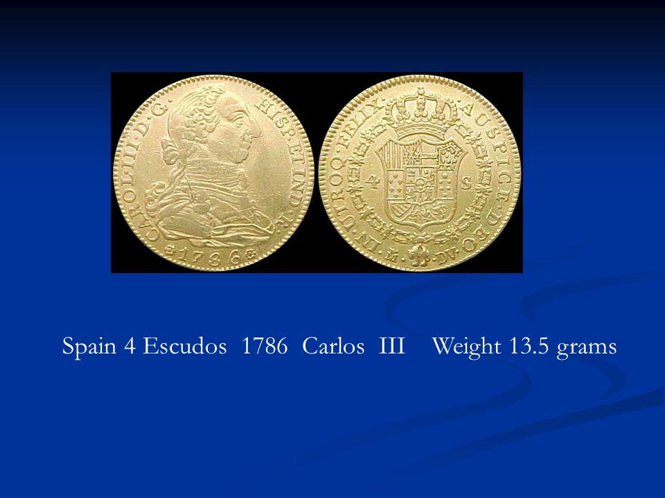 Spain 4 Escudos 1786 Carlos III Weight 13.5 grams