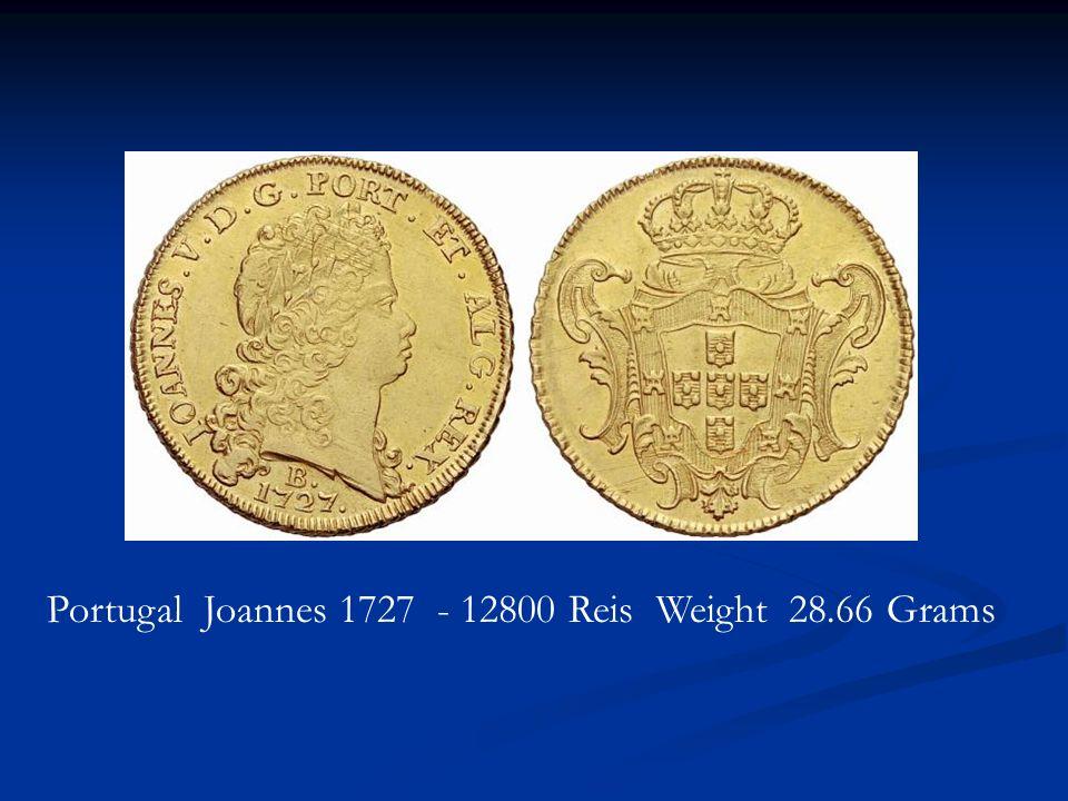 Portugal Joannes 1727 - 12800 Reis Weight 28.66 Grams