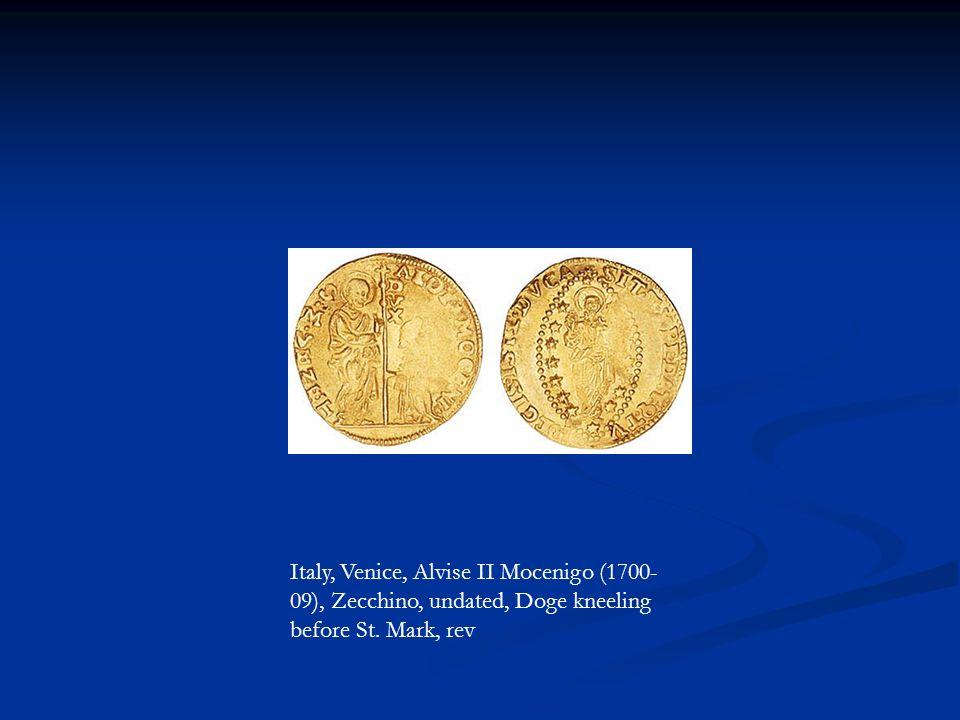 Italy, Venice, Alvise II Mocenigo (1700- 09), Zecchino, undated, Doge kneeling before St. Mark, rev