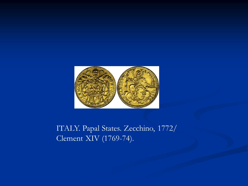 ITALY. Papal States. Zecchino, 1772/ Clement XIV (1769-74).