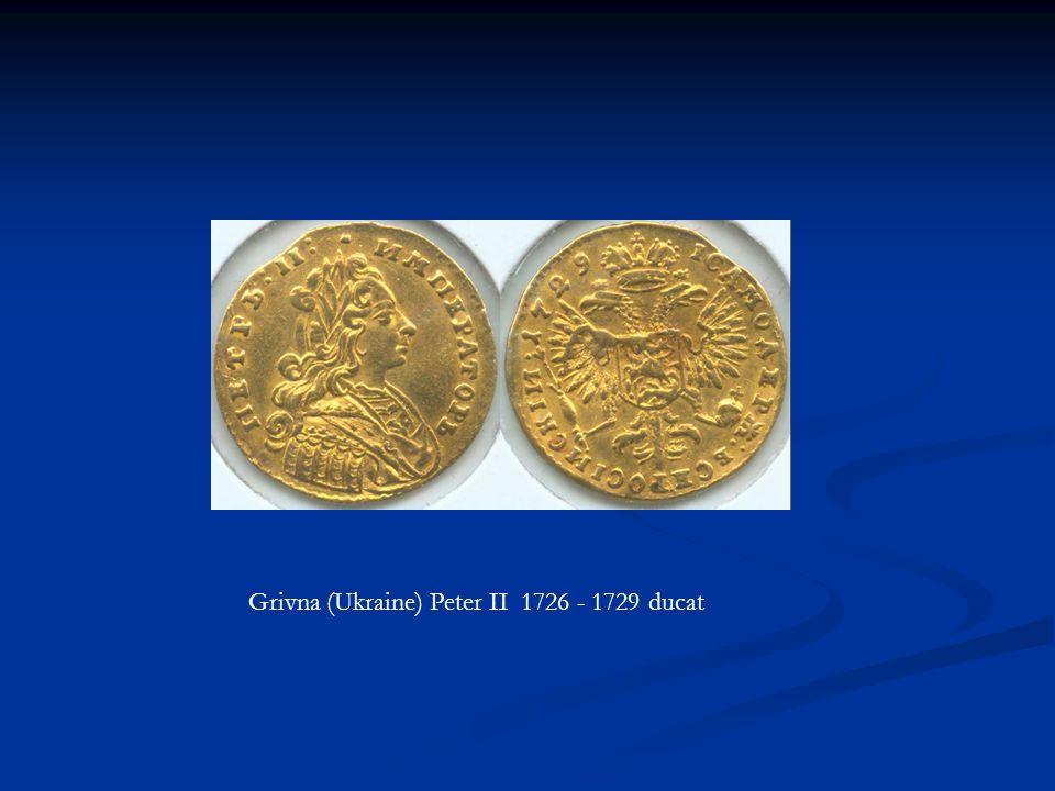 Grivna (Ukraine) Peter II 1726 - 1729 ducat