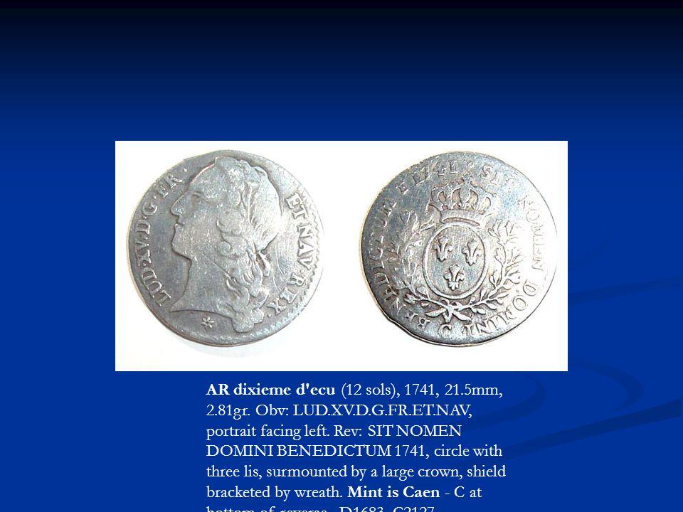 AR dixieme d'ecu (12 sols), 1741, 21.5mm, 2.81gr. Obv: LUD.XV.D.G.FR.ET.NAV, portrait facing left. Rev: SIT NOMEN DOMINI BENEDICTUM 1741, circle with