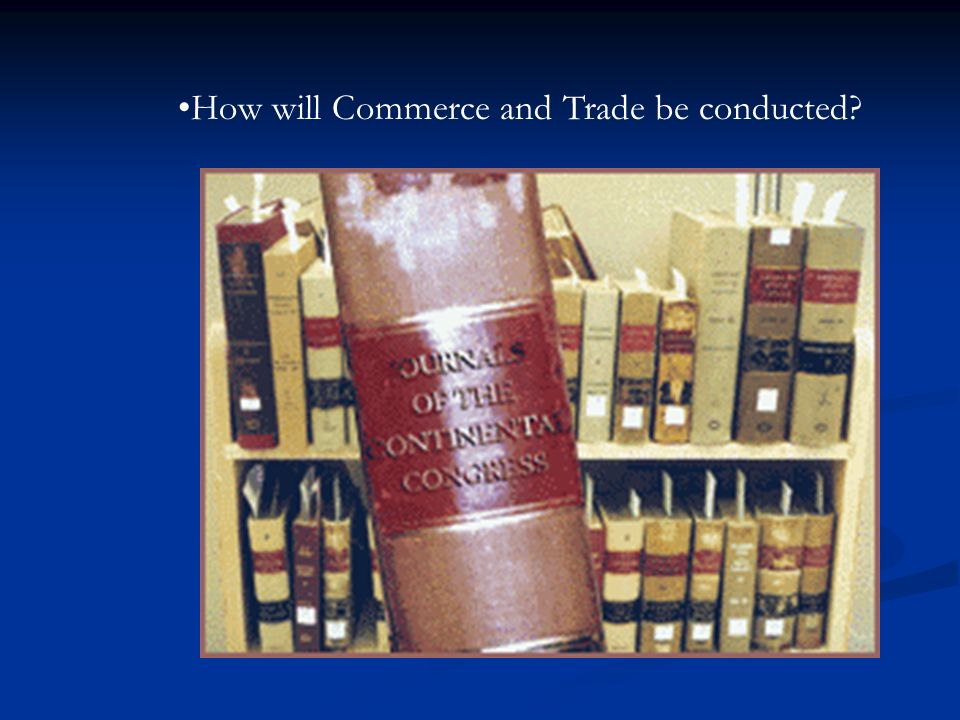 How will Commerce and Trade be conducted?