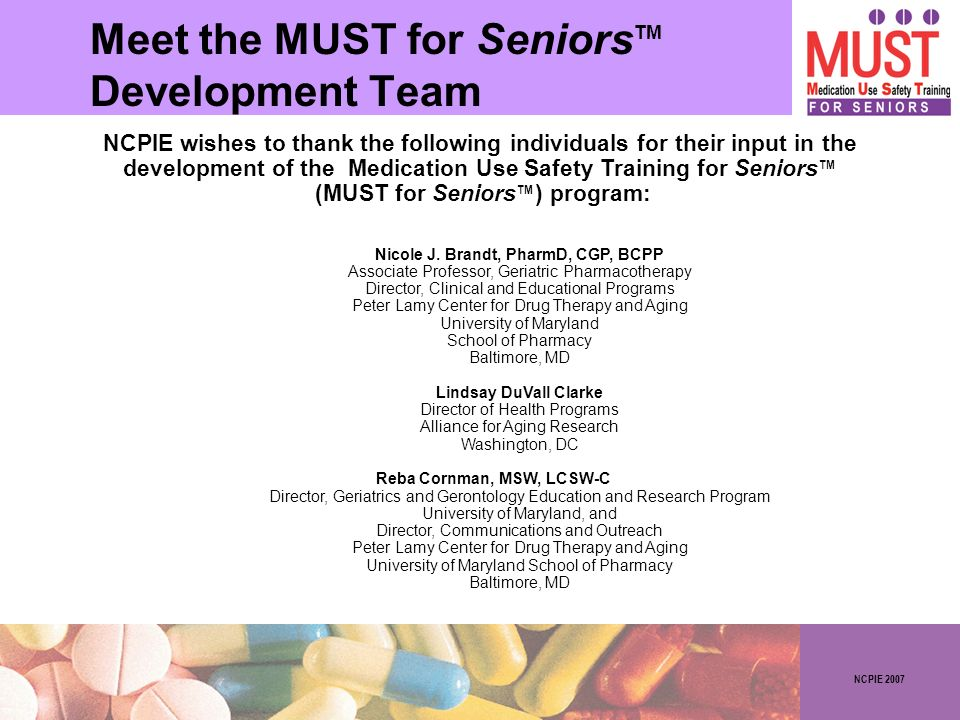 NCPIE 2007 Meet the MUST for Seniors Development Team TM Nicole J.