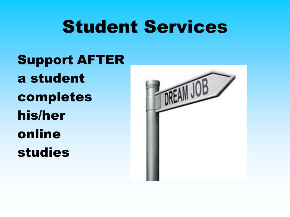 Student Services Support AFTER a student completes his/her online studies