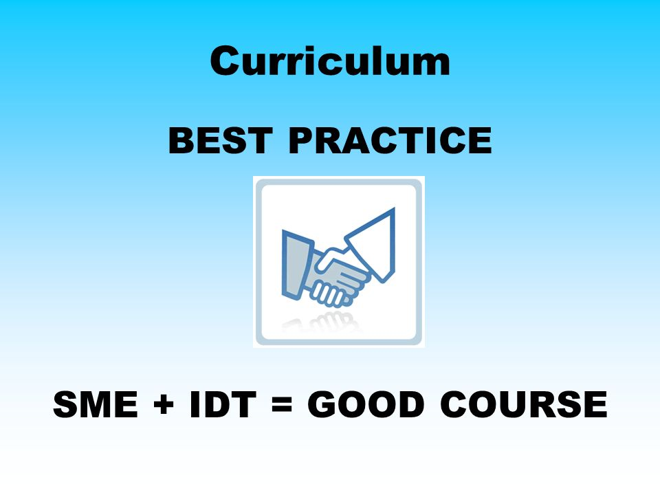 Curriculum BEST PRACTICE SME + IDT = GOOD COURSE