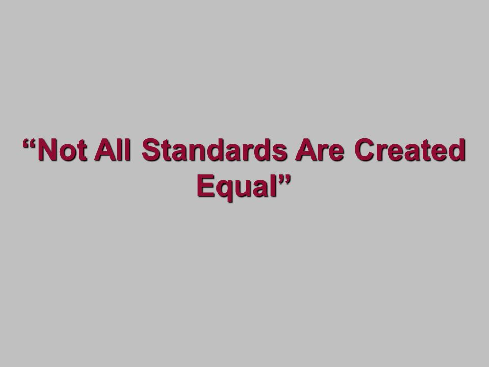 Not All Standards Are Created Equal
