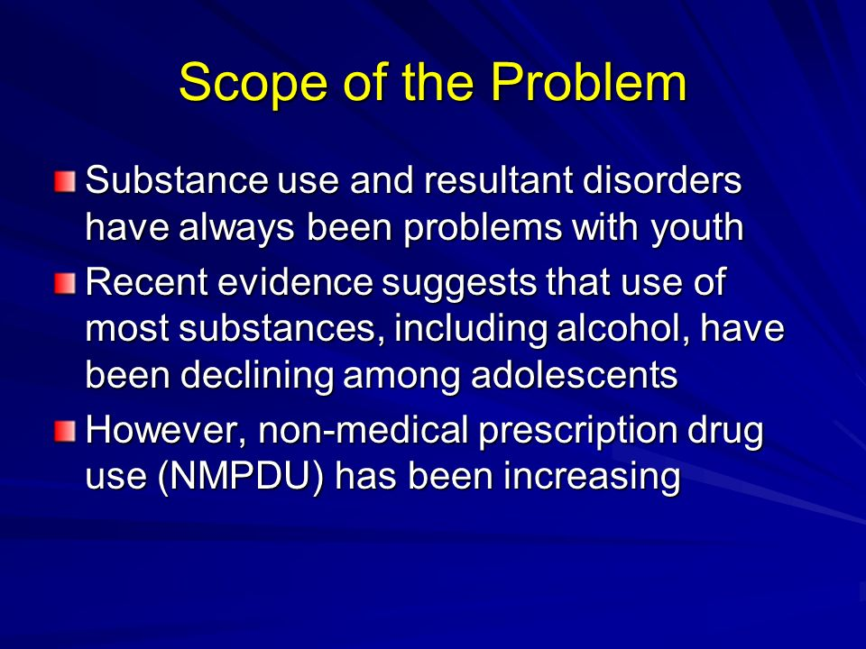Scope of the Problem Q: Who is using prescription drugs in a non- medical context.