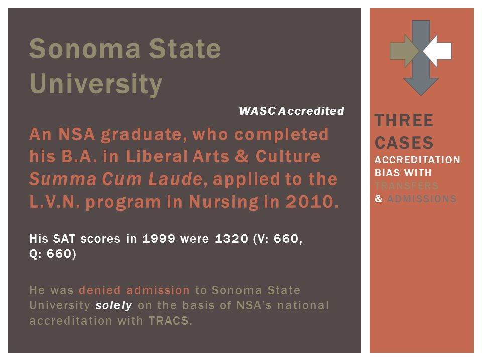 Sonoma State University WASC Accredited An NSA graduate, who completed his B.A.