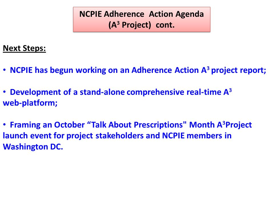 NCPIE Adherence Action Agenda (A 3 Project) cont. NCPIE Adherence Action Agenda (A 3 Project) cont.