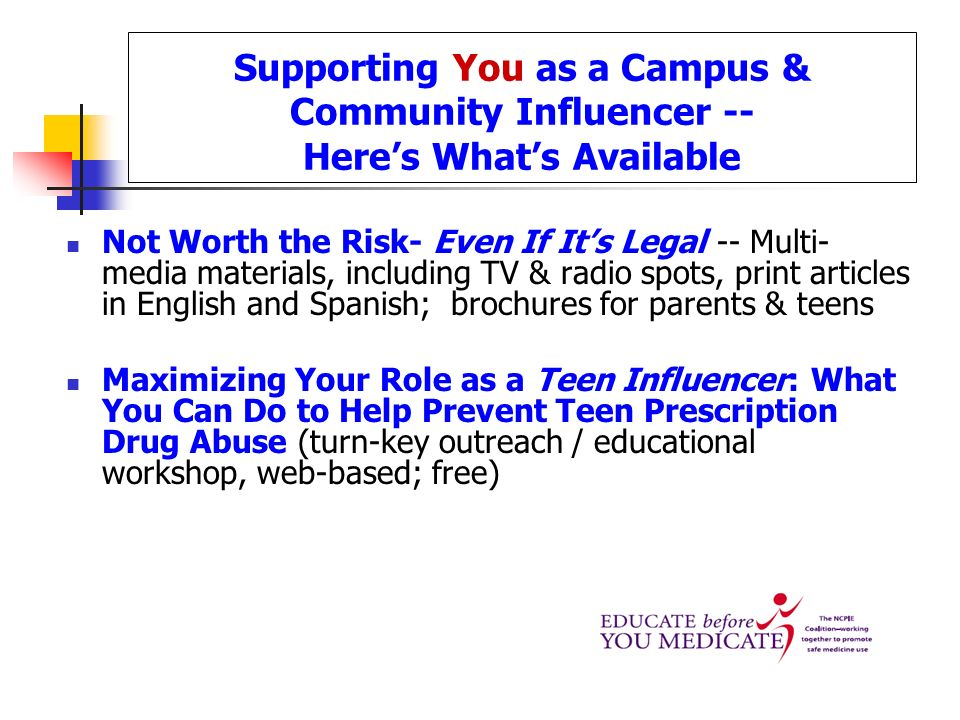 Supporting You as a Campus & Community Influencer -- Heres Whats Available Not Worth the Risk- Even If Its Legal -- Multi- media materials, including