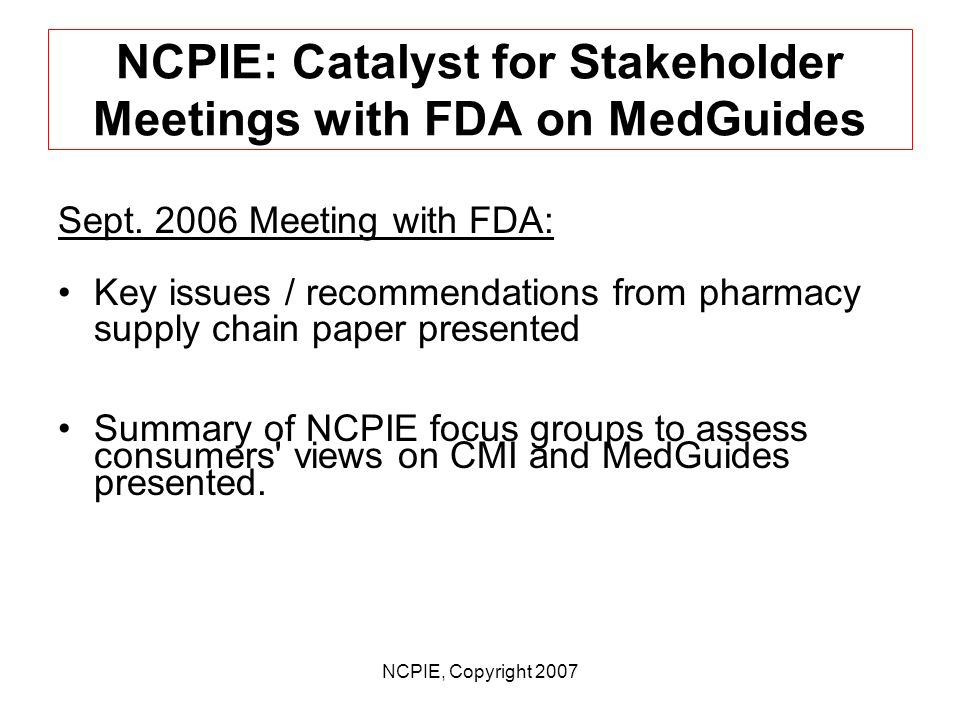 NCPIE, Copyright 2007 NCPIE Involvement in Written Medicine Information MedGuides / e- MedGuides Jan.