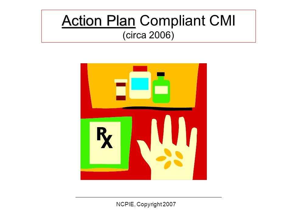 Action Plan Action Plan Compliant CMI (circa 2006)