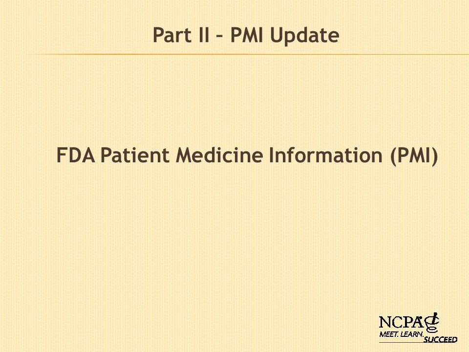 Part II – PMI Update FDA Patient Medicine Information (PMI)