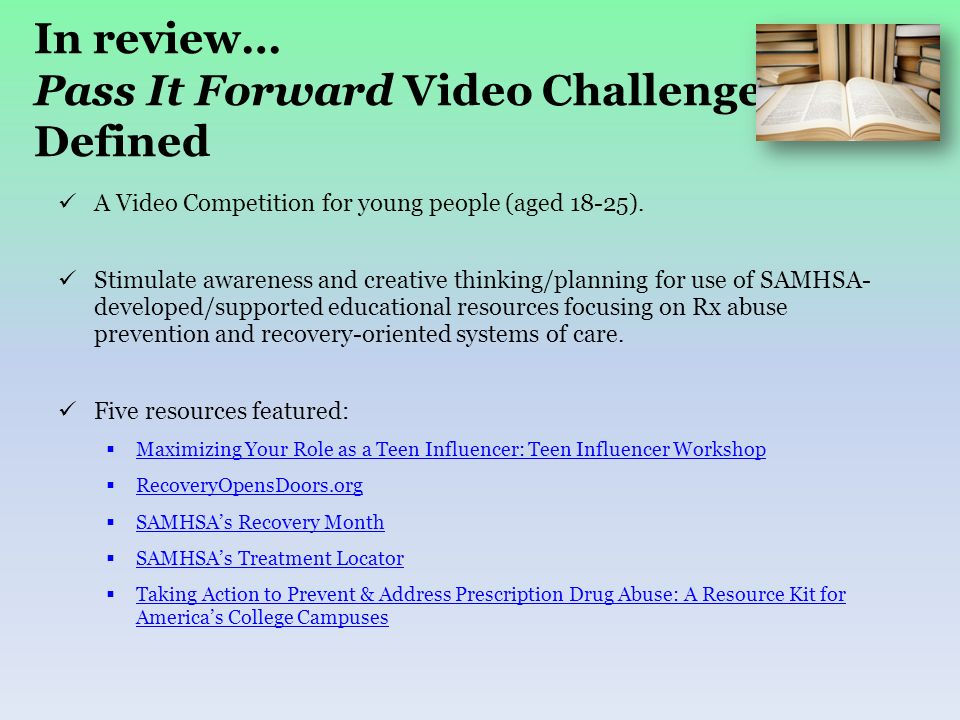 In review… Pass It Forward Video Challenge Defined A Video Competition for young people (aged 18-25).