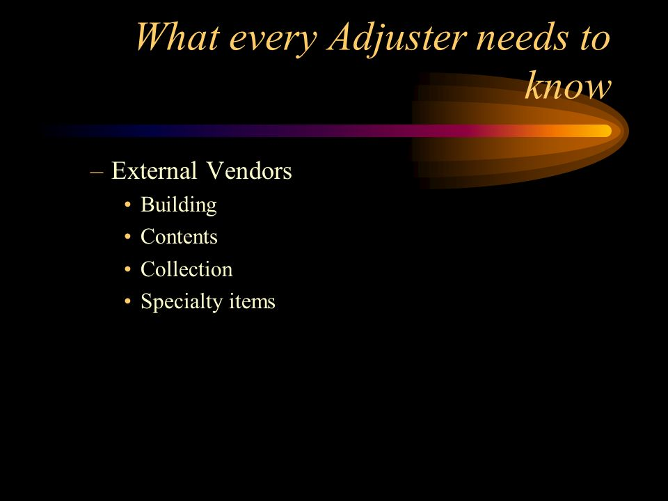 What every Adjuster needs to know –External Vendors Building Contents Collection Specialty items
