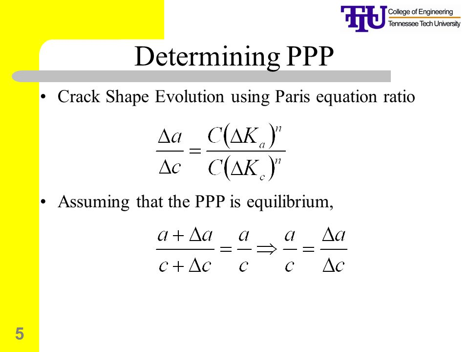 5 Determining PPP Crack Shape Evolution using Paris equation ratio Assuming that the PPP is equilibrium,