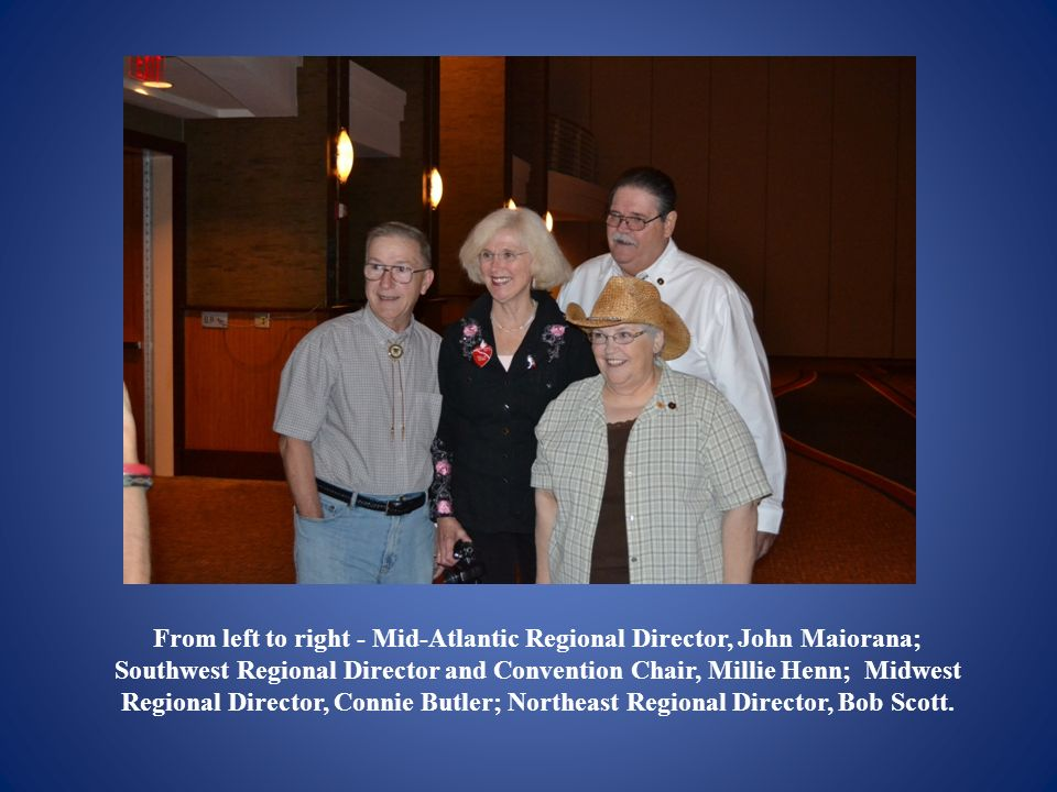 From left to right - Mid-Atlantic Regional Director, John Maiorana; Southwest Regional Director and Convention Chair, Millie Henn; Midwest Regional Di