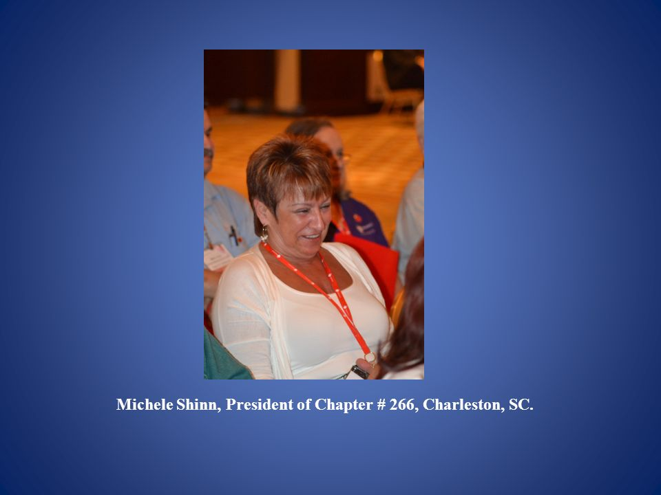 Michele Shinn, President of Chapter # 266, Charleston, SC.