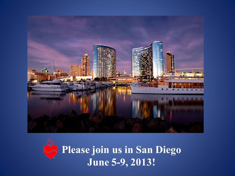 Please join us in San Diego June 5-9, 2013!