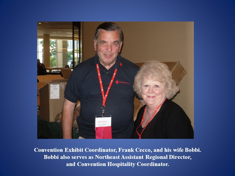 Convention Exhibit Coordinator, Frank Cecco, and his wife Bobbi. Bobbi also serves as Northeast Assistant Regional Director, and Convention Hospitalit