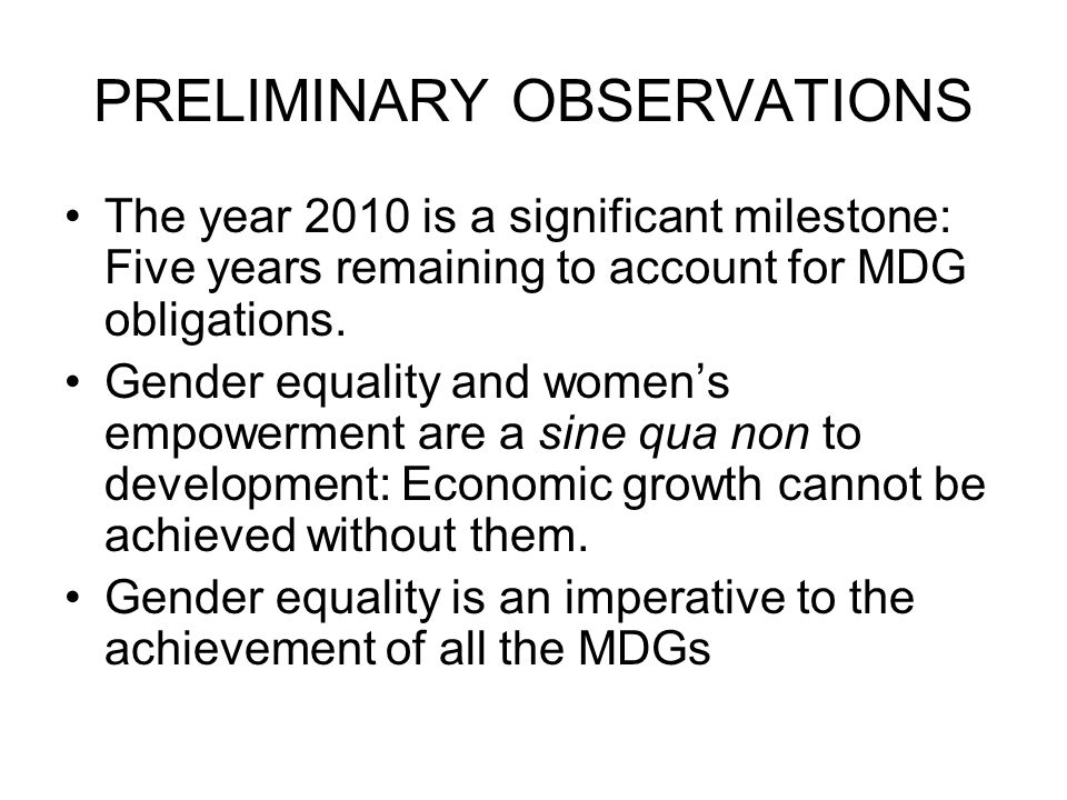 PRELIMINARY OBSERVATIONS The year 2010 is a significant milestone: Five years remaining to account for MDG obligations.