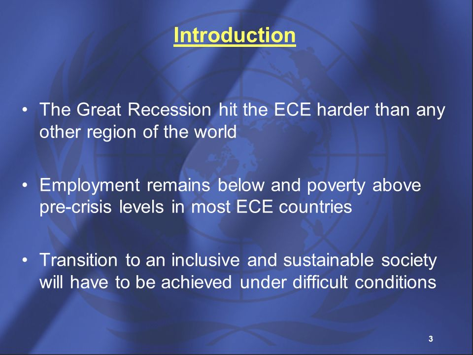 3 Introduction The Great Recession hit the ECE harder than any other region of the world Employment remains below and poverty above pre-crisis levels