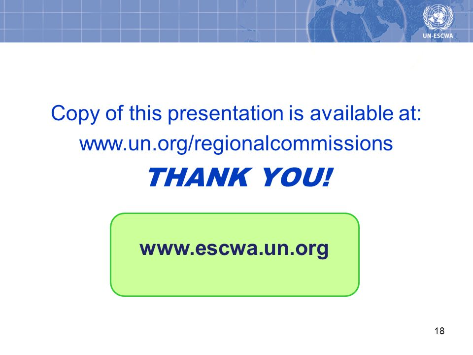 Copy of this presentation is available at: www.un.org/regionalcommissions THANK YOU! 18 www.escwa.un.org
