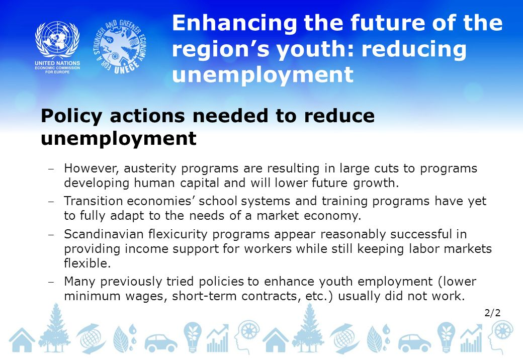 Enhancing the future of the regions youth: reducing unemployment However, austerity programs are resulting in large cuts to programs developing human capital and will lower future growth.