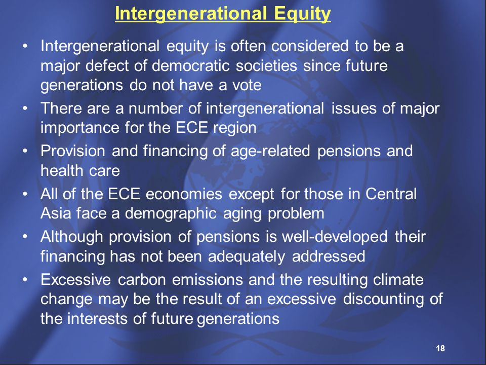18 Intergenerational Equity Intergenerational equity is often considered to be a major defect of democratic societies since future generations do not