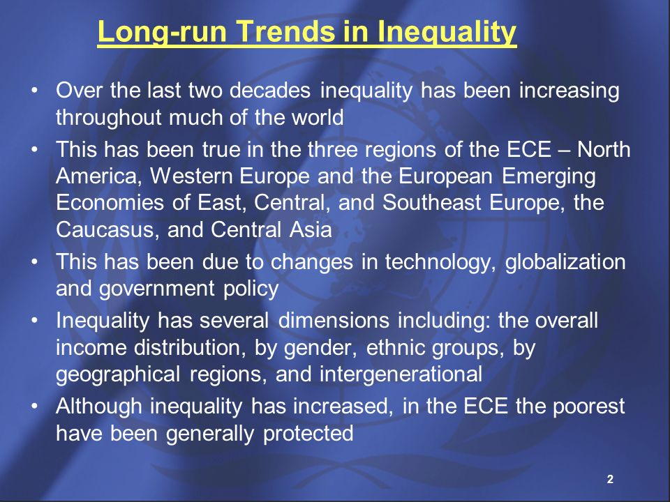 3 Inequality in the ECE Region Despite the trend towards higher inequality, the ECE region still has less inequality than most other regions of the world Inequality in the US is generally higher than in Western Europe Inequality in the UK and continental Europe is higher than in the Nordic economies The Nordic economies are generally considered as being the most successful economies in the world in terms of achieving equity with growth Inequality in the European Emerging economies varies considerably