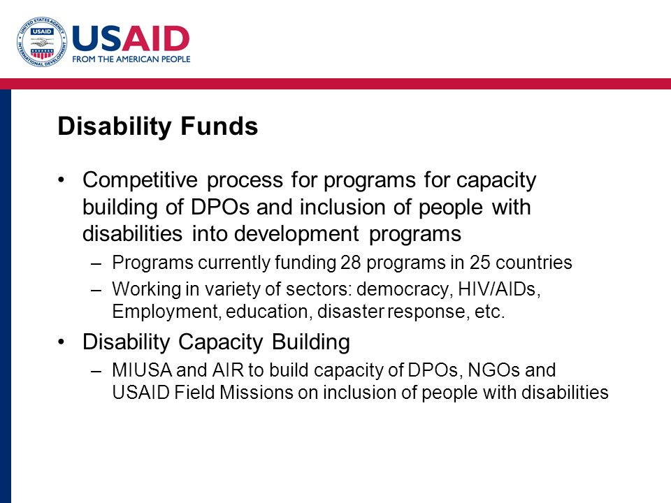 Disability Funds Competitive process for programs for capacity building of DPOs and inclusion of people with disabilities into development programs –P