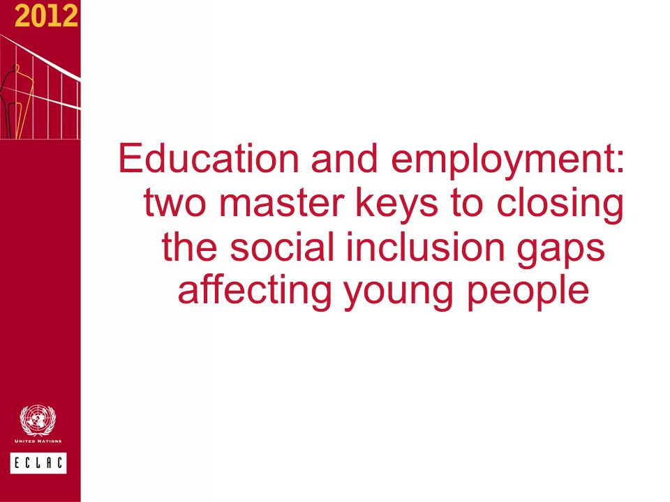 Education and employment: two master keys to closing the social inclusion gaps affecting young people