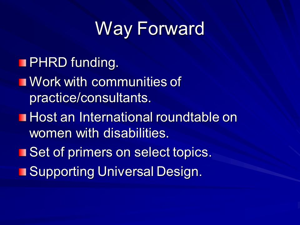Way Forward PHRD funding. Work with communities of practice/consultants.