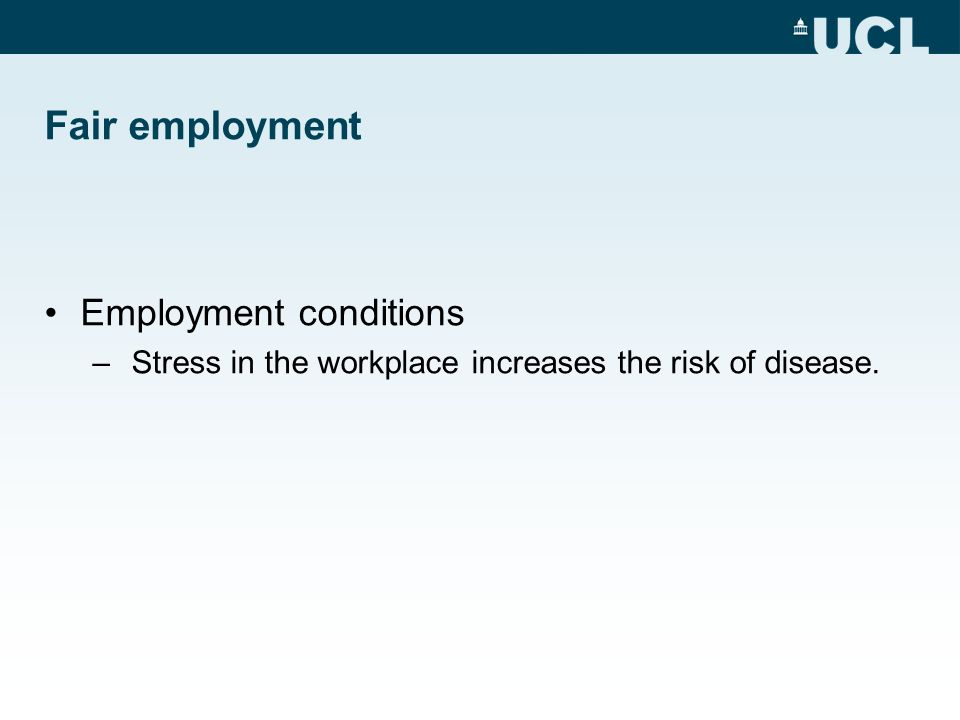 Fair employment Employment conditions – Stress in the workplace increases the risk of disease.