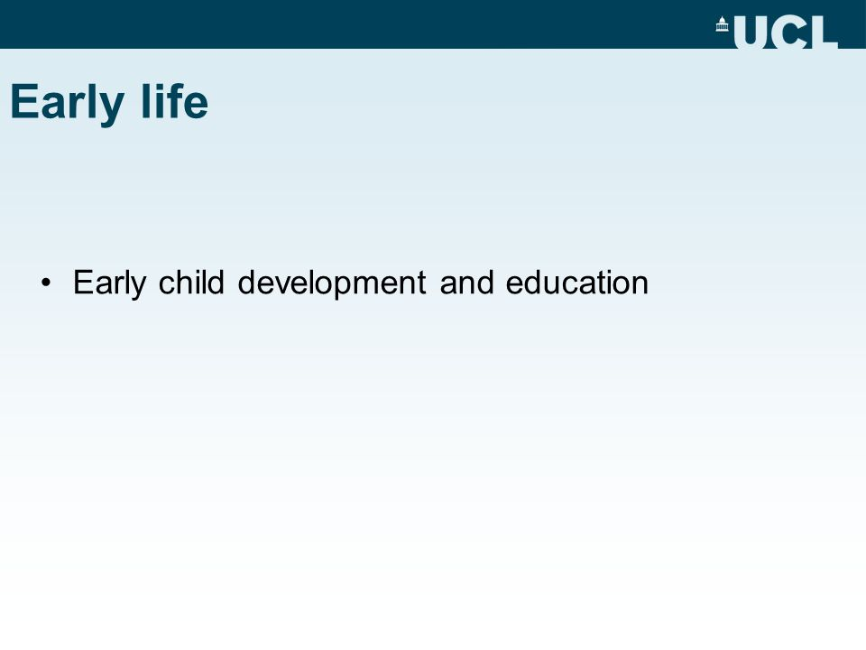 Early life Early child development and education
